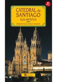 CATEDRAL DE SANTIAGO. GUÍA ARTÍSTICA