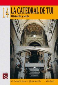 LA CATEDRAL DE TUI. HISTORIA Y ARTE