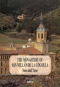 THE MONASTERY OF SAN MILLÁN DE LA COGOLLA | SUSO AND YUSO