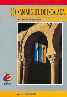 SAN MIGUEL DE ESCALADA. JOYA DEL MOZÁRABE LEONÉS