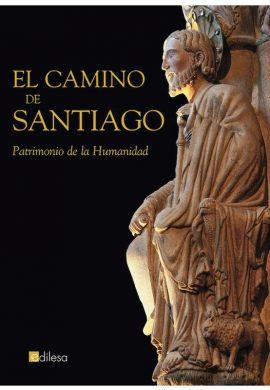 EL CAMINO DE SANTIAGO. PATRIMONIO DE LA HUMANIDAD