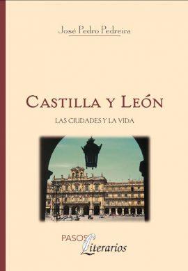 CASTILLA Y LEÓN. LAS CIUDADES Y LA VIDA