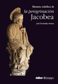 ELEMENTOS SIMBÓLICOS DE LA PEREGRINACIÓN JACOBEA