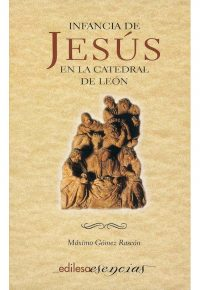 INFANCIA DE JESÚS EN LA CATEDRAL DE LEÓN