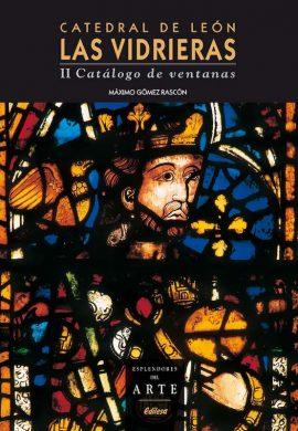 CATEDRAL DE LEÓN. LAS VIDRIERAS. II CATÁLOGO DE VENTANAS