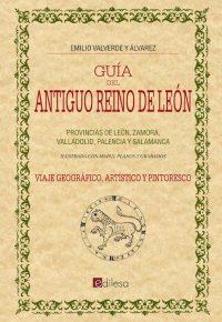 GUÍA DEL ANTIGUO REINO DE LEÓN (1886)