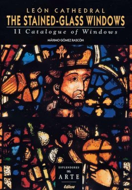 LEÓN CATHEDRAL. THE STAINED-GLASS WINDOWS. II CATALOGUE OF WINDOWS