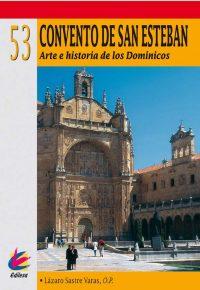 CONVENTO DE SAN ESTEBAN. ARTE E HISTORIA DE LOS DOMINICOS