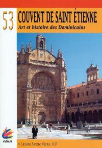 COUVENT DE SAINT ÉTIENNE. ART ET HISTOIRE DES DOMINICAINS