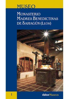 MUSEO. MONASTERIO DE LAS MM. BENEDICTINAS DE SAHAGÚN