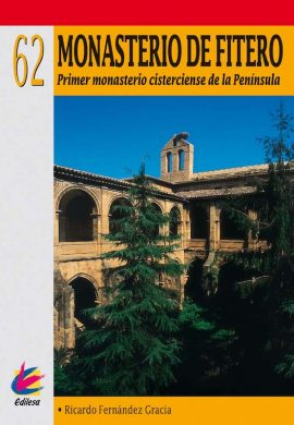 MONASTERIO DE FITERO. PRIMER MONASTERIO CISTERCIENSE DE LA PENÍNSULA