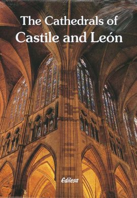 THE CATHEDRALS OF CASTILE AND LEÓN
