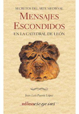 MENSAJES ESCONDIDOS EN LA CATEDRAL DE LEÓN. SECRETOS DEL ARTE MEDIEVAL
