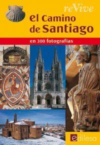 REVIVE EL CAMINO DE SANTIAGO EN 300 FOTOGRAFÍAS