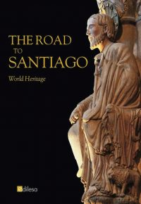 THE ROAD TO SANTIAGO. WORLD HERITAGE