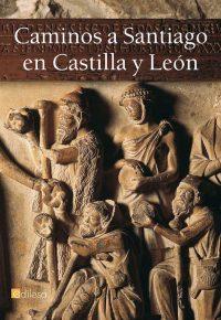 CAMINOS A SANTIAGO EN CASTILLA Y LEÓN