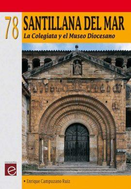 SANTILLANA DEL MAR. LA COLEGIATA Y EL MUSEO DIOCESANO