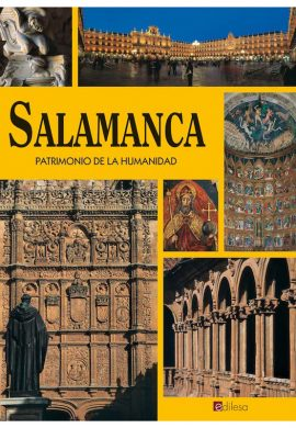 SALAMANCA. PATRIMONIO DE LA HUMANIDAD