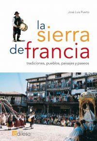 LA SIERRA DE FRANCIA. TRADICIONES, PUEBLOS, PAISAJES Y PASEOS