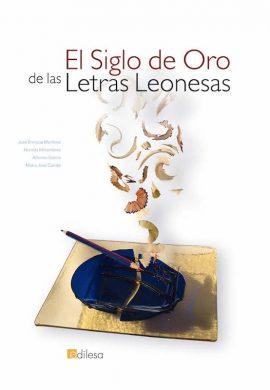 EL SIGLO DE ORO DE LAS LETRAS LEONESAS