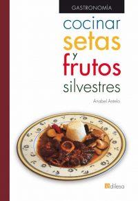 COCINAR SETAS Y FRUTOS SILVESTRES