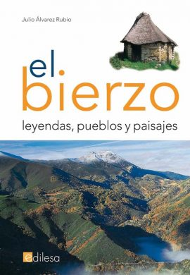 EL BIERZO. LEYENDAS, PUEBLOS Y PAISAJES