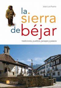 LA SIERRA DE BÉJAR. TRADICIONES, PUEBLOS, PAISAJES Y PASEOS