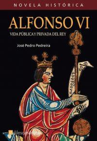 ALFONSO VI. VIDA PÚBLICA Y PRIVADA DEL REY