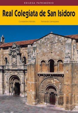 REAL COLEGIATA DE SAN ISIDORO. HISTORIA, ARQUITECTURA Y ARTE