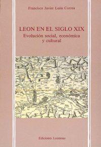 LEÓN EN EL SIGLO XIX. EVOLUCIÓN SOCIAL, ECONÓMICA Y CULTURAL