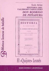 "HISTORIA DEL VALEROSO CABALLERO DON RODRIGO DE PEÑADURA: ""EL QUIJOTE LEONÉS"""